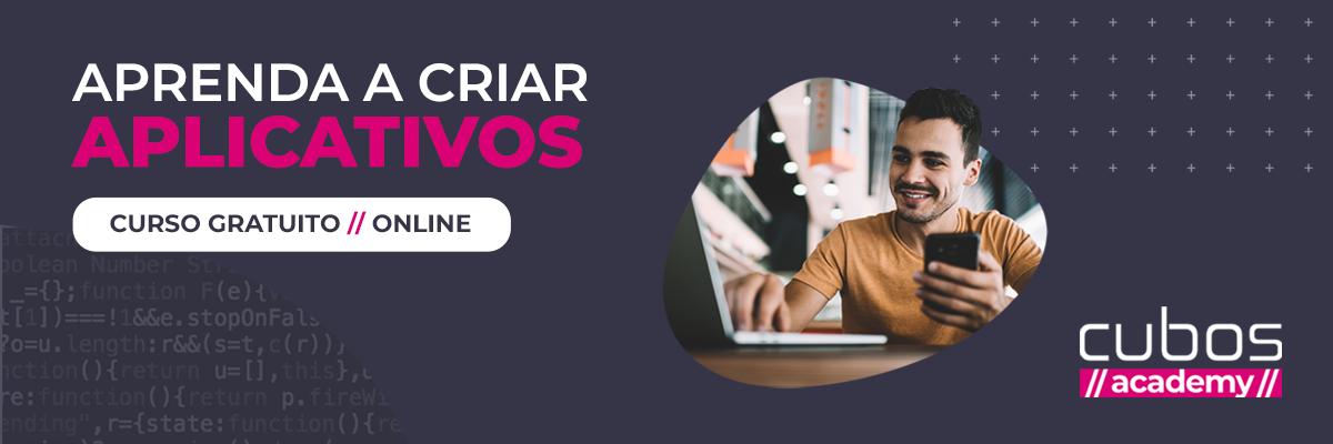 Aprenda a criar aplicativos - Curso gratuito e online